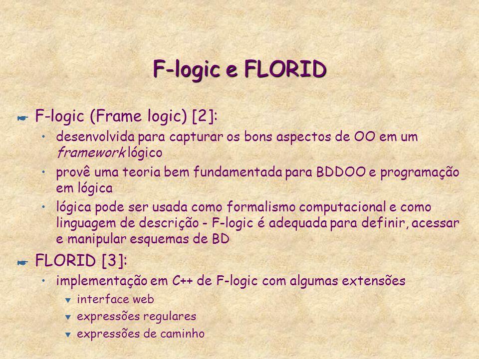 F-logic e FLORID F-logic (Frame logic) [2]: FLORID [3]: